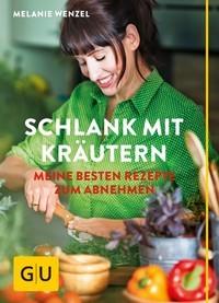 Melanie Wenzel - Schlank mit Kräutern
