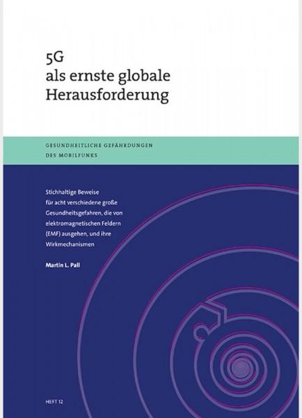 Martin L. Pall - 5G als ernste globale Herausforderung