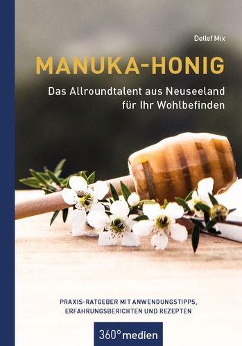 Detlef Mix - Manuka-Honig - Das Allroundtalent aus Neuseeland